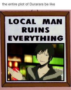 Izaya....we love him anyway <3