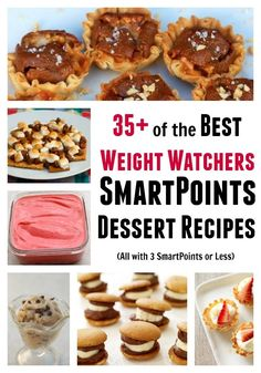 Collection of Best Weight Watchers Dessert Recipes with 3 SmartPoints or Less - cookies, tartlets, bites, smores, mini treats, ice cream and more