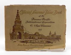 Panama Pacific Exposition Souvenir View Book 1915 San Francisco Engravings 40 Pages Antique World's Fair Memorabilia Pictorial by QueeniesCollectibles on Etsy