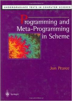 Programming and Meta-Programming in Scheme (Undergraduate Texts in Computer Science) Gaming Computer, Computer Science, Science Books, Machine Learning, Programming, Texts, Software, Tile, Engineering