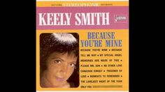 """Keely Smith  """"Because You're Mine"""""""