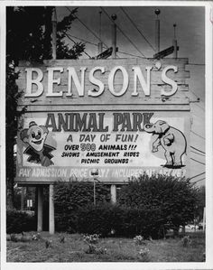 Benson's Wild Animal Farm 1984 Entrance Sign - I grew up with this less than 10 minutes away from my home.