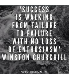 """""""Success is walking from failure to failure with no loss of enthusiam"""" ~ Winston Churchill #motivationalmonday #inspiration"""