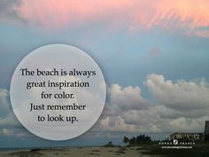 The beach is always a great inspiration for color, just remember to look up.
