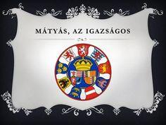 MÁTYÁS, AZ IGAZSÁGOS. Teaching Literature, Grammar, Education, History, Learning, Crafts, Diy, Hercules, Projects