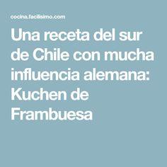 Una receta del sur de Chile con mucha influencia alemana: Kuchen de Frambuesa