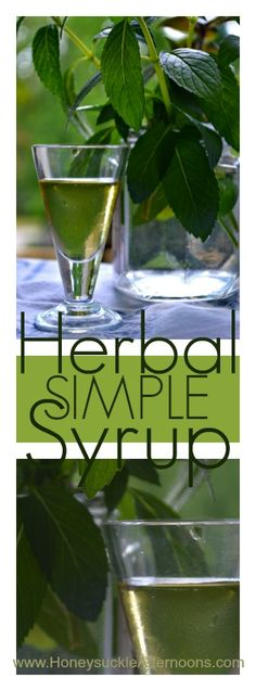 Easy cocktail mixer or tea flavor- Herbal Simple Syrup  www.HoneysuckleAfternoons.com