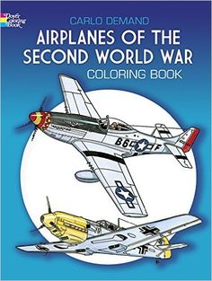 Airplanes Of The Second World War Coloring Book Dover History Colouring