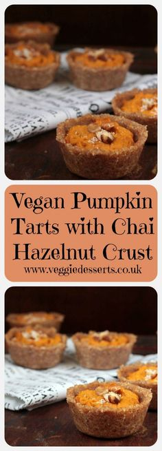 Vegan Pumpkin Tarts with Chai Hazelnut Crust | Veggie Desserts Blog   These vegan pumpkin tarts are easy to make and a silky smooth treat in a delicately spiced chai hazelnut crust.
