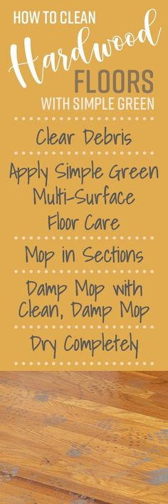 When cleaning hardwood floors, it's important to use a cleaner that won't damage the finish or the surface of the wood. Simple Green All-Purpose Cleaner is great for cleaning up spills and scuffmarks, and tackling dirty areas without degrading the finish of your wood flooring like vinegar or other acidic chemicals. Plus, it's non-toxic and biodegradable, a safer cleaning alternative for surfaces where children and pets play.