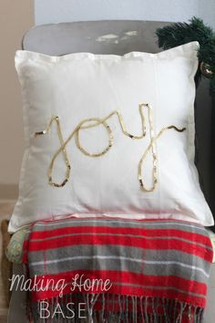 Joy Sequins Pillow via @Chelsea Rose @Chelsea @makinghomebase #easyholidayideas
