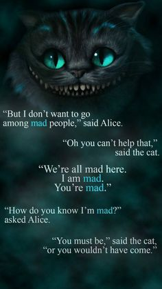 Alice in wonderland Wallpaper by - 08 - Free on ZEDGE™ now. Browse millions of popular alice in wonderland Wallpapers and Ringtones on Zedge and personalize your phone to suit you. Browse our content now and free your phone Movie Quotes, Book Quotes, Funny Quotes, Cat Qoutes, Alice Quotes, Quotes Quotes, Wallpaper Gatos, Cheshire Cat Quotes, Cheshire Cat Tattoo