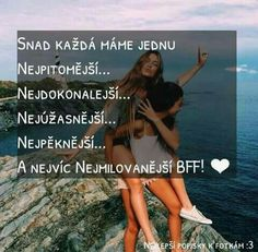 Přesně tak😍💞🍓 Best Frends, Bff Quotes, Bff Goals, Sad Love, Best Friends Forever, True Words, Quotations, Friendship, Funny Pictures