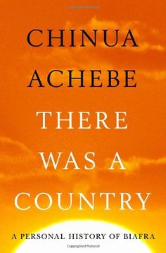 There Was A Country: A Personal History of Biafra by Chinua Achebe,http://www.amazon.com/dp/1594204829/ref=cm_sw_r_pi_dp_qFFhtb1W1QB9E1GM