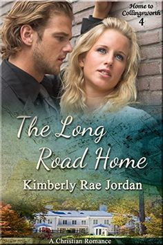 The Long Road Home: A Christian Romance (Home to Collingsworth Book 4) by Kimberly Rae Jordan, http://www.amazon.com/dp/B00M4P6J40/ref=cm_sw_r_pi_dp_F2M8tb011N2R5