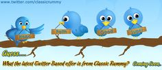 Guess.........What is the latest Twitter Based offer is from Classic Rummy?  Join our new offer and play rummy online to have non stop fun.https://www.classicrummy.com/rummy-community?link_name=CR-12