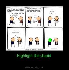 Highlight the stupid