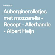 Auberginerolletjes met mozzarella - Recept - Allerhande - Albert Heijn