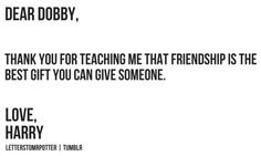 Dear Dobby, // Love, Harry