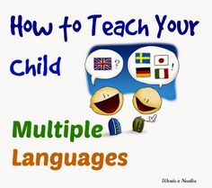 6 Tips to teaching multiple languages to little Children