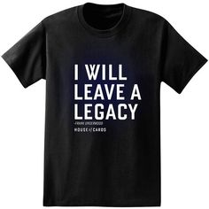 """Big & Tall House of Cards Frank Underwood """"I Will Leave A Legacy"""" Tee ($15) ❤ liked on Polyvore featuring men's fashion, men's clothing, men's shirts, men's t-shirts, tops, black, j crew mens shirts, mens tall t shirts, mens crew neck t shirts and mens patterned shirts"""