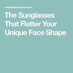 The Sunglasses That Flatter Your Unique Face Shape