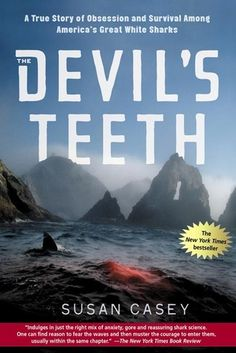 The Devil's Teeth: A True Story of Obsession and Survival Among America's Great White Sharks - The Klute's Current Read