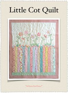 """Little Cot Quilt - purchase pattern @ Hettie's Patch. The finished quilt size is 37 1/2"""" x 45""""."""