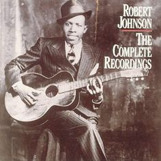 500 Greatest Albums of All Time: Robert Johnson, 'The Complete Recordings' | Rolling Stone  #22