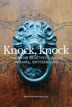 Knock, knock. The most beautiful doors in Basel Switzerland.
