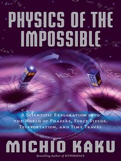Michio Kaku- I have a mighty need for this book!
