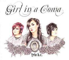 Girl In A Coma - Trio B.C.