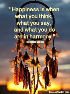 what-you-say-and-do-are-in-harmony-be-happy-picture-quote