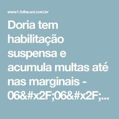 Doria tem habilitação suspensa e acumula multas até nas marginais - 06/06/2017 - Cotidiano - Folha de S.Paulo