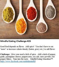 Mindful Eating Marathon Challenge #25 https://www.facebook.com/eatdrinkmindful