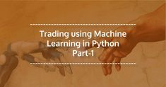 How to trade using machine learning in python? This blog will explain machine learning that can help new tool to generate more alpha with one such module.