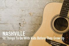 50 Things to Do with the Kids in Nashville Before They Grow Up (or, 50 Things to Entice My Sister and Kids to Visit Me)