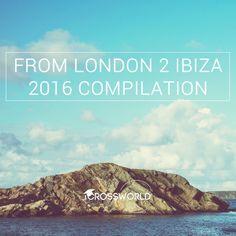 From London 2 Ibiza 2016 Compilation [Crossworld Academy - Ibiza 2016, Tech House Music, Indie Dance, Deep, London, The Originals, London England
