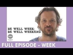 Peter Sarsgaard - On Drinking Too Much and Elimination Diet - BE WELL WEEK - Full Ep 2