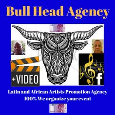 LATIN AND AFRICAN ARTISTS PROMOTION AGENCY: Bull Head Agency.