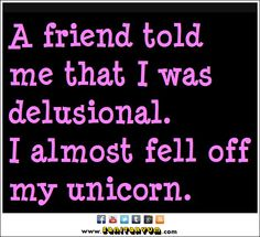 I Almost Fell off My Unicorn