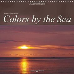 Colors by the Sea: Fascinating Colors of Nature (Calvendo Nature) by Bianca Schumann http://www.amazon.co.uk/dp/1325010499/ref=cm_sw_r_pi_dp_2Y2Gub11BZFG1 #calendar #gift #nature