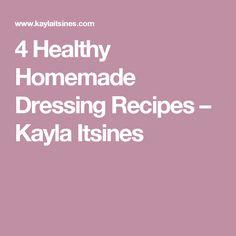4 Healthy Homemade Dressing Recipes – Kayla Itsines