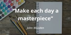 Time For Some 💡This time wise words from John Wooden, reminding us to make every day a masterpiece 🎨 Lucky Quotes, Wise Words, Motivational Quotes, Day, How To Make, Inspiration, Biblical Inspiration, Motivating Quotes, Word Of Wisdom