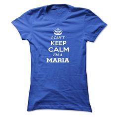 I cant keep calm, Im A MARIA