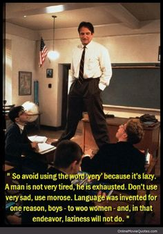 Laziness Will Not Do - #Quote from Dead Poet's Society #movie