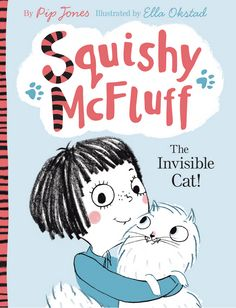 Squishy McFluff: The Invisible Cat by Pip Jones