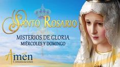 Santo Rosario - Misterios de Gloria - Miércoles y Domingo Amen, Google Search, Saints, Prayers, Words, Prayer To God, Religious Quotes, Rosaries, Artist