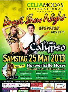 Brasil Show Night - Banda Calypso by Celia Modas, am 25.05.2013 in der Horwerhalle Horw Luzern. Tickets: http://www.ticketcorner.ch/banda-calypso