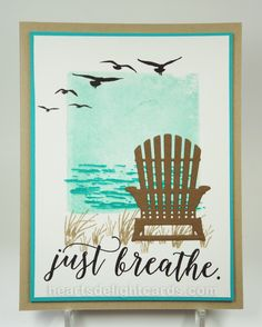 """As I was designing this card for my stamp club, the refrain from Anna Nalick's song """"Breathe"""" kept running through my head:    'Cause you..."""